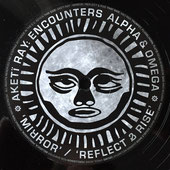 "AKETI RAY meets ALPHA & OMEGA Mirror / Reflect & Rise (Steppas Records 12"")"