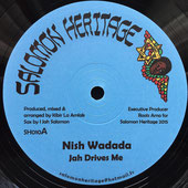 "NISH WADADA Jah Drives Me / Patience (Salomon Heritage 12"")"