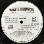 """DIXIE PEACH, WEEDING DUB  Make Dem Know / Another Day  Label: Wise & Dubwise (12"""")"""