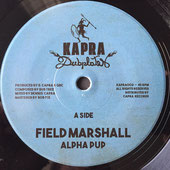 "ALPHA PUP Field Marshall (7"") Kapra Dubplates"