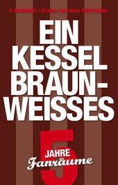 Ein Kessel Braun-Weißes – 5 Jahre Fanräume e.V.