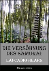 Die Versöhnung des Samurai - Lafcadio Hearn
