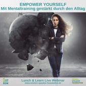 Empower yourself - Mit Mentaltraining gestärkt durch den Alltag - Webinar mit Uta Hahn