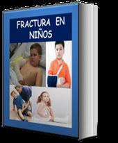 Fractura en Niños, Manejo de Fracturas en Pediatria, Pediatria Fracturas