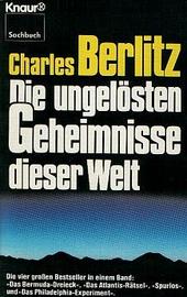 Die Zusammenfassung der vier populärsten Berlitz Bücher: Das Bermuda-Dreieck, Das Atlantis-Rätsel, Spurlos und das Philadelphia-Experiment (Tipp: für Interessierte).