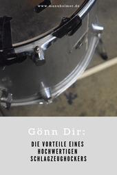 Gönn Dir: Die Vorteile eines hochwertigen Schlagzeughockers