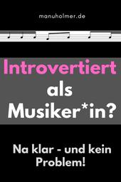 Introvertiert als Musiker*in? Na klar! Tipps
