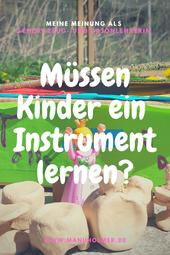 Erfahrungsbericht Müssen Kinder ein Instrument lernen?