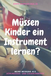 Müssen Kinder ein Instrument lernen? Meinung
