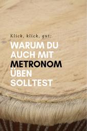 Üben mit Metronom - ein Blogartikel