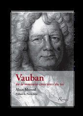 Vauban ou la mauvaise conscience du roi, Alain Monod