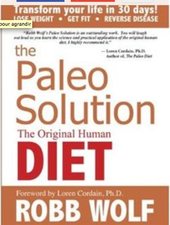 The Paleo Solution : The Original Human Diet, de Robb Wolf