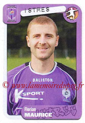 N° 119 - Florian MAURICE (1997-98, PSG > 2004-05, Istres)