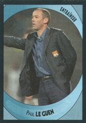 Paul LE GUEN (1991-98, PSG > 2003-04, Entraîneur Lyon > 2007-09, Entraîneur PSG)