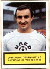 Jean-Pierre DESTRUMELLE (1970-72, PSG > 1975-76, Entraîneur Valenciennes)