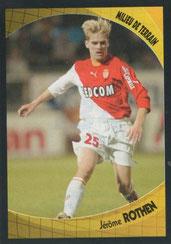 Jérome ROTHEN (2003-04, Monaco > 2004-09, PSG