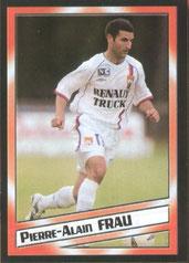 Pierre-Alain FRAU (2004-05, Lyon > 2006-08, PSG)