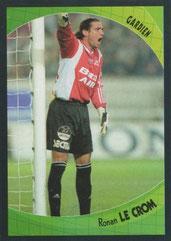 Ronan LE CROM (2003-04, Guingamp > 2011-??, PSG)
