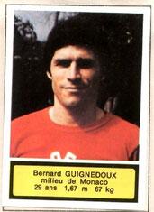 Bernard GUIGNEDOUX (1970-72, PSG > 1975-76, Monaco)