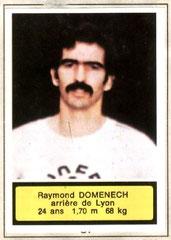 Raymond DOMENECH (1975-76, Lyon > 1981-82, PSG)