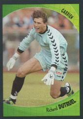 Richard DUTRUEL (1991-93 et 1995-96, PSG > 2003-04, Strasbourg)