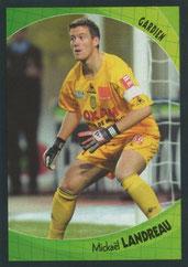 Mickaël LANDREAU (2003-04, Nantes > 2006-09, PSG)