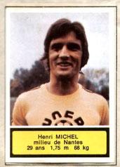 Henri MICHEL (1975-76, Nantes > 1990-91, Entraîneur PSG)
