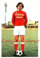 N° 216 - Armando BIANCHI (1973-74, Rouen > 1978-80, PSG)