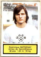 Dominique BATHENAY (1975-76, Saint-Etienne > 1978-85, PSG)
