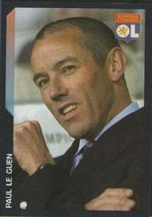 Paul LE GUEN (1991-98, PSG > 2005-06, Entraîneur Lyon > 01/2007-09, Entraîneur PSG)