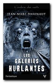 Les Galeries hurlantes, de Jean-Marc Dhainaut