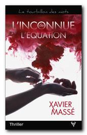 L'Inconnue de l'équation, de Xavier Massé