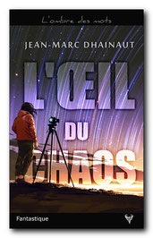 L'oeil du chaos, de Jean-Marc Dhainaut