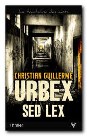 Urbex Sed Lex, de Christian Guillerme