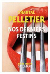 Couverture Nos derniers festins de Chantal Pelletier par chronique littéraire  guillaume cherel #polar #noir #collection #Amérique #détective #justice #suspense #drogue #nature #pollution #anticipation #futur #sociologie