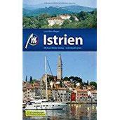 Istrien Reiseführer mit vielen praktischen Tipps.