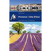 Provence, Côte d'Azur Reiseführer Michael Müller Verlag Individuell reisen mit vielen praktischen Tipps (MM-Reiseführer)