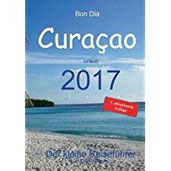 Bon Dia Curaçao Urlaub 2017 - Der kleine Reiseführer