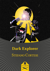 Dark Explorer, Les Flâneurs Edizioni, 2018