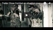 Trailer Close Combat en situation pour militaires ou forces de l'ordre