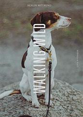 """""""Walking Wild: Berlin und Brandenburg mit Hund"""""""