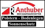 Anthuber - Polstern - Bodenlegen - Sonnenschutz