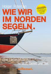WIE WIR IM NORDEN SEGELN ist ein Buch für Fahrtensegler und Reviersuchende, die nur wenige Wochen Urlaub haben.