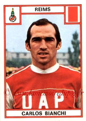 N° 257 - Carlos BIANCHI (1975-76, Reims > 1977-79, PSG)
