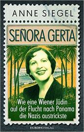 Señora Gerta: Wie eine Wiener Jüdin auf der Flucht nach Panama die Nazis austrickste | Preis 18.99 € | 09-2016 Europaverlag