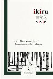 Ikiru - Carolina Sarmiento
