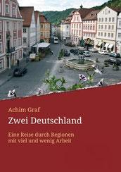 """Das Cover von """"Zwei Deutschland"""". Ein Buch über Arbeit und Arbeitslosigkeit in Eichstätt, Gaimersheim und Beilngries (Bayern) sowie Prenzlau, Schwedt, Templin und Angermünde (Brandenburg)."""