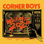 Corner Boys - Waiting For 2020