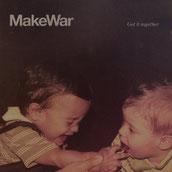 MakeWar - Get It Together