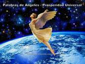 PALABRAS DE ANGELES - AFIRMACIONES PODEROSAS- PROSPERIDAD UNIVERSAL